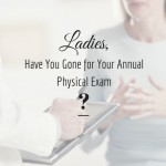 The importance of an annual physical exam for women